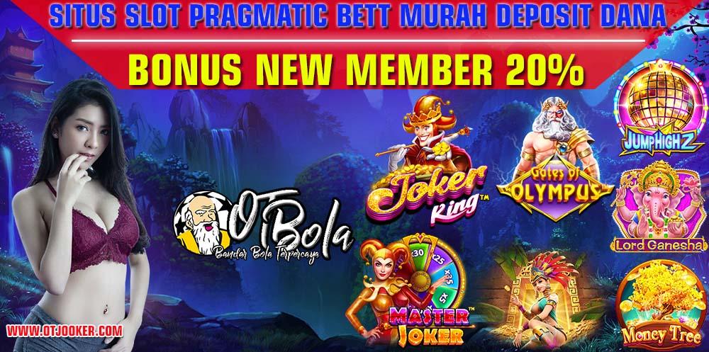 Situs Slot Pragmatic Bett Murah Deposit Dana